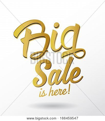 The Big Sale is here golden calligraphic text .