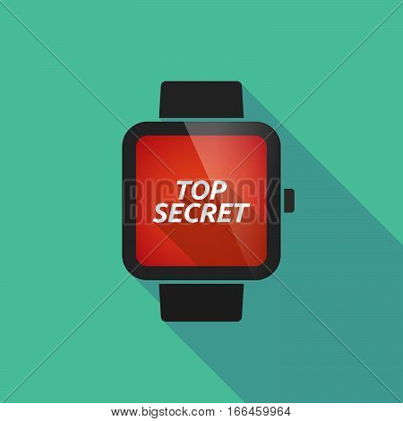 Long Shadow Smart Watch With    The Text Top Secret