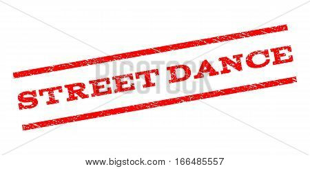 Street Dance watermark stamp. Text tag between parallel lines with grunge design style. Rubber seal stamp with dust texture. Vector red color ink imprint on a white background.