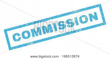 Commission text rubber seal stamp watermark. Caption inside rectangular banner with grunge design and dust texture. Inclined vector blue ink emblem on a white background.