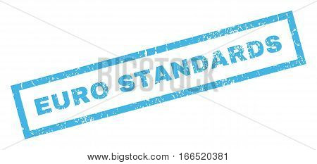 Euro Standards text rubber seal stamp watermark. Caption inside rectangular banner with grunge design and scratched texture. Inclined vector blue ink emblem on a white background.