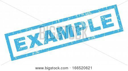 Example text rubber seal stamp watermark. Tag inside rectangular banner with grunge design and dirty texture. Inclined vector blue ink sign on a white background.