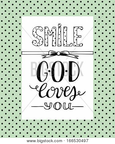 Hand lettering Smile, God loves you. Biblical background. Christian poster. Scripture. Sunday school. Children s Ministry. poster