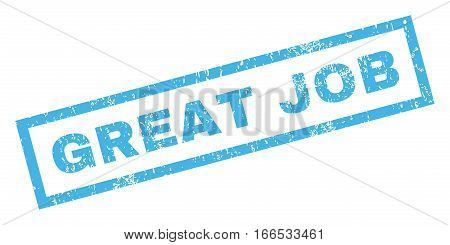 Great Job text rubber seal stamp watermark. Tag inside rectangular banner with grunge design and dirty texture. Inclined vector blue ink sticker on a white background.