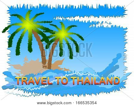 Travel To Thailand Means Tours And Journeys In Asia