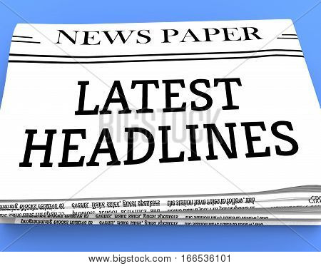 Latest Headlines Shows Recent Newspapers 3D Rendering