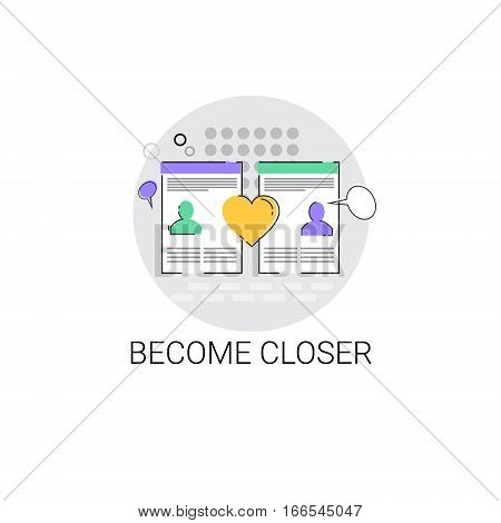 Communicate Chat Social Network Communication Become Closer Icon Vector Illustration