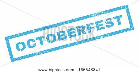 Octoberfest text rubber seal stamp watermark. Caption inside rectangular banner with grunge design and scratched texture. Inclined vector blue ink emblem on a white background.