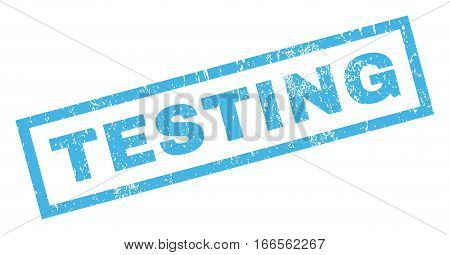Testing text rubber seal stamp watermark. Caption inside rectangular banner with grunge design and scratched texture. Inclined vector blue ink sign on a white background.