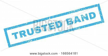 Trusted Band text rubber seal stamp watermark. Tag inside rectangular banner with grunge design and dust texture. Inclined vector blue ink emblem on a white background.