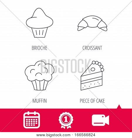Achievement and video cam signs. Croissant, brioche and piece of cake icons. Sweet muffin linear sign. Calendar icon. Vector