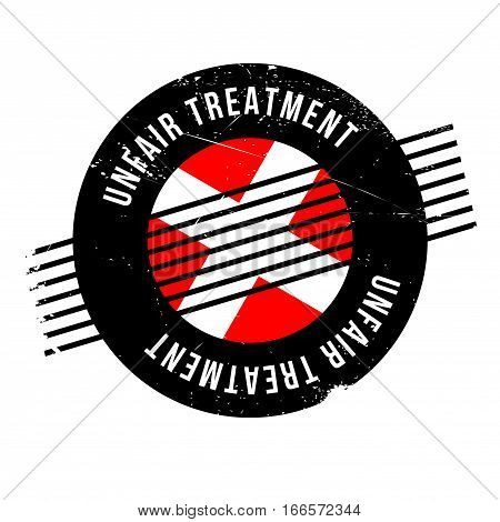 Unfair Treatment rubber stamp. Grunge design with dust scratches. Effects can be easily removed for a clean, crisp look. Color is easily changed.