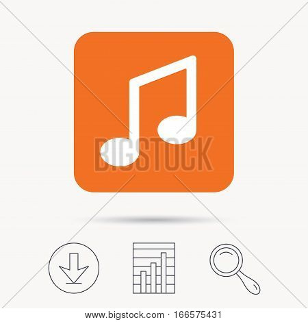 Music icon. Musical note sign. Melody symbol. Report chart, download and magnifier search signs. Orange square button with web icon. Vector