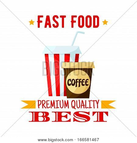Icon of offee and soda drink emblem. Vector fast food isolated badge with refreshing juicy beverage and hot coffee or chocolate in paper cup with drinking straw, ribbons and stars