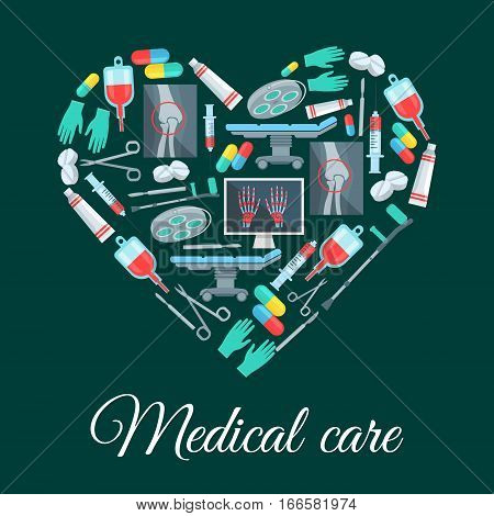 Medicine heart poster medical care items and tools. Vector surgery medications and instruments, human knee and hands X-ray, surgeon table and lamp, scalpel and syringe, crutch and gloves, pill drugs capsules, blood dropper, ointment and scissors