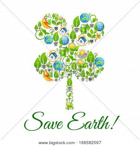 Save Earth poster with clover leaf symbol. Ecology and nature conservation and pollution protection, green sources and recycling concept designed of electric lamp and plug socket, sun light and solar panel, battery and low energy consumption house