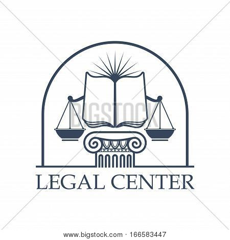 Juridical legal center emblem. Vector icon with Scales of Justice symbol, open book on roman column pillar capital, sun rays under arch. Badge for law attorney, legal advocate or lawyer office, notary or advocacy company