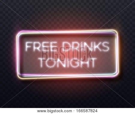 Illustration of Realistic Vector Neon Frame Icon. Free Drinks Tonight Bar Glowing Neon Sign. Retro Neon Vector Restaurant Advertising