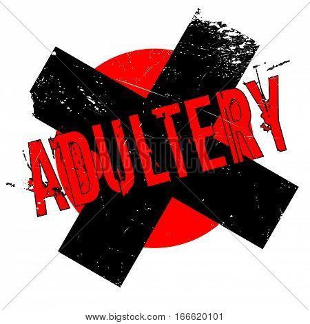 Adultery rubber stamp. Grunge design with dust scratches. Effects can be easily removed for a clean, crisp look. Color is easily changed.