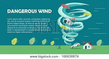 Dangerous wind conceptual vector banner. Flat style. Huge vortex lifted house, car and trees, knocked down man and destroyed building. Natural disaster illustration for insurance company web page