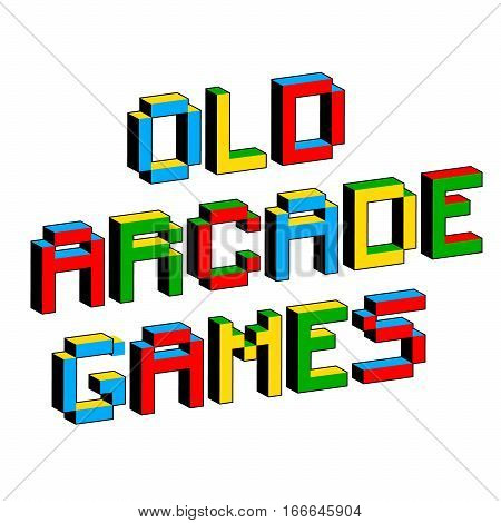 Old Arcade Games text in style of old 8-bit video games. Vibrant 3D Pixel Letters. Fun colorful vector illustration. Flyer poster template. Computer program console screen retro style applications
