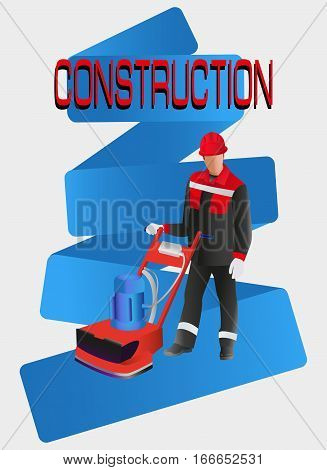 Worker and grinder on concrete. Construction. Vector image. Poster design, leaflets with the building professions for advertising, announcements, instructions, or presentation.