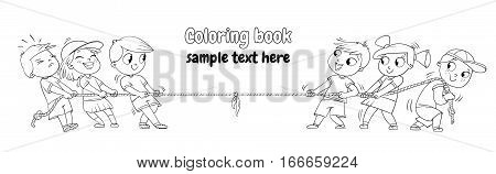 Children pull the rope. Kids playing tug of war. Funny cartoon character. Vector illustration. Coloring book. Isolated on white background