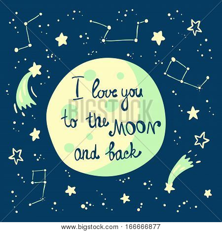 Moon In Space With Stars And Comets With Text I Love You To The Moon And Back