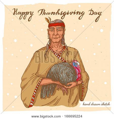 Illustration of the old native american man with turkey and handwritten text Happy Thanksgiving Day. Hand drawn sketch of the native american man with bird on the textured paper background.