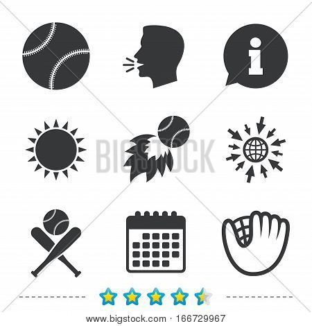 Baseball sport icons. Ball with glove and two crosswise bats signs. Fireball symbol. Information, go to web and calendar icons. Sun and loud speak symbol. Vector