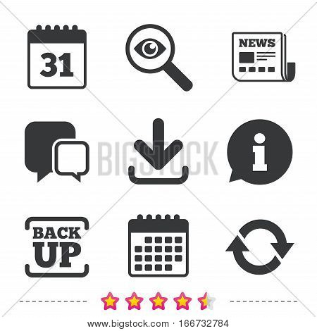 Download and Backup data icons. Calendar and rotation arrows sign symbols. Newspaper, information and calendar icons. Investigate magnifier, chat symbol. Vector