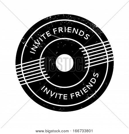 Invite Friends rubber stamp. Grunge design with dust scratches. Effects can be easily removed for a clean, crisp look. Color is easily changed.