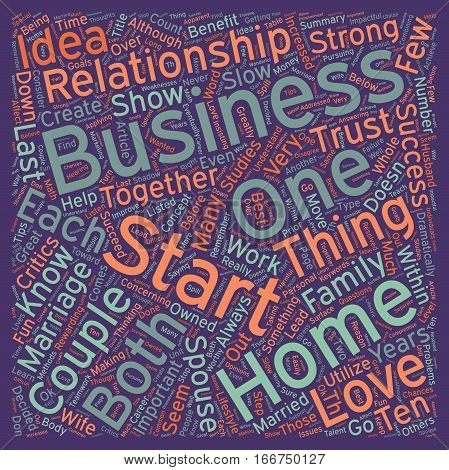 How To Start A Successful Home Business With Your Spouse text background wordcloud concept