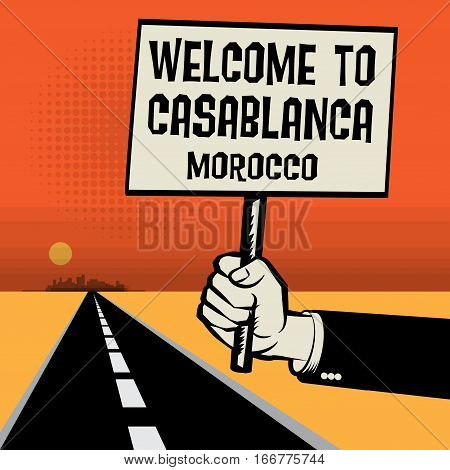 Poster in hand business concept with desert landscape and text Welcome to Casablanca Morocco vector illustration