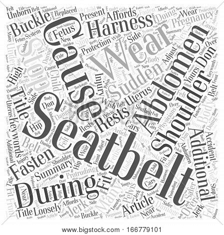 How to wear seatbelt during pregnancy Word Cloud Concept