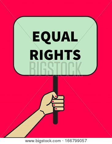 Female hand holding banner of equal rights. Symbol of feminism struggle for women's equality. Icon against discrimination. Vector illustration.