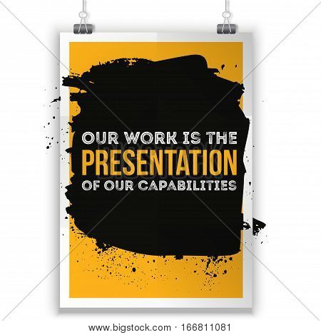 Our work is the presentation of our capabilities. Motivational quote. Positive affirmation for poster. Vector illustration