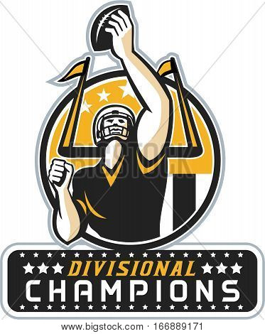Illustration of an american football quarterback holding up ball facing front set inside circle with stars and stripes flag with words Divisional Champions done in retro style.