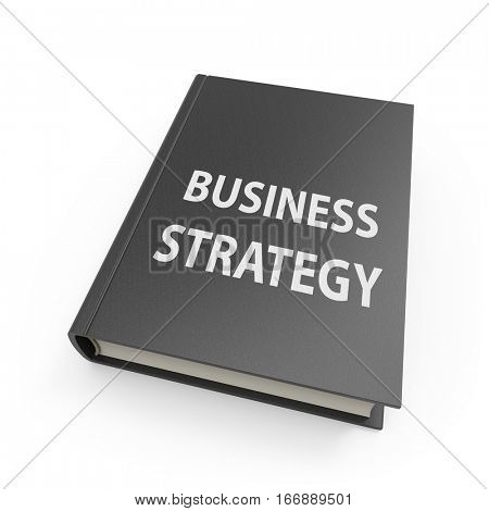 Business strategy hardcover book isolated on white background. 3D rendering.