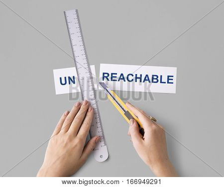 Unreachable Unattainable Hand Cut Words Split Concept