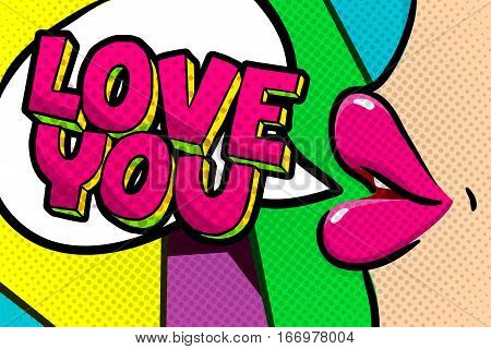 Female lips with speech bubble Love you. Message in pop art comic style.