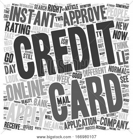 Instant Credit Card Approval Is It Truly Instant text background wordcloud concept