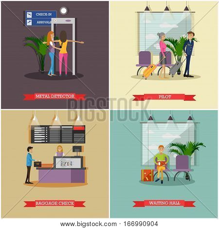 Vector set of airport concept posters, banners. Metal detector, Pilot, Baggage check and Waiting hall design elements in flat style.