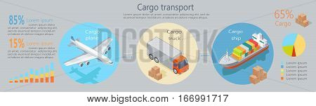 Cargo transport isometric elements. Cargo plane, truck, ship icons, percent numbers, data and sample text, color diagrams vector illustration isolated. For infographics, web design
