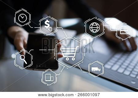 E-commerce, Online Shopping, Internet Business Concept On Virtual Screen.