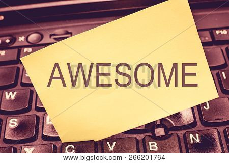 Handwriting Text Writing Awesome. Concept Meaning Something Spectacular Amazing Fantastic Extremely