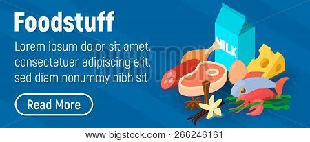 Foodstuff Concept Banner. Isometric Banner Of Foodstuff Vector Concept For Web, Giftcard And Postcar