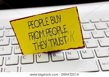 Handwriting Text Writing Showing Buy From Showing They Trust. Concept Meaning Building Trust And Cus