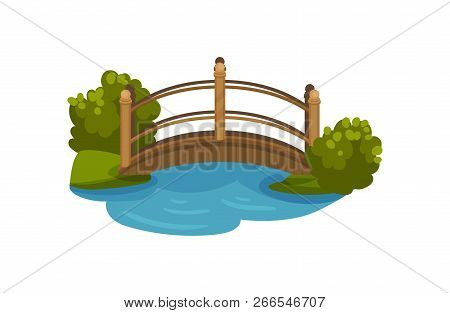 Wooden Arch Bridge With Railings. Footbridge Over Small Pond. Green Bushes And Grass. Flat Vector El