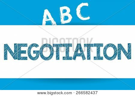 Text Sign Showing Negotiation. Conceptual Photo Discussion Aimed At Reaching Agreement Transfer Lega